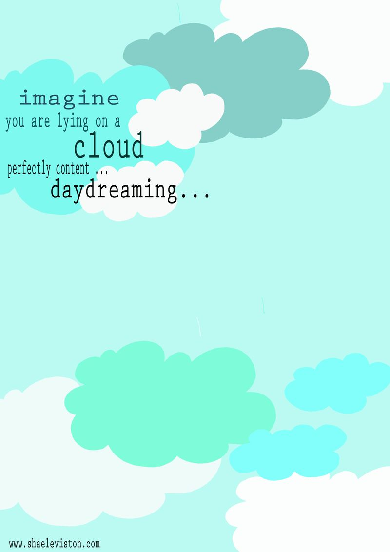 Cloud daydreaming